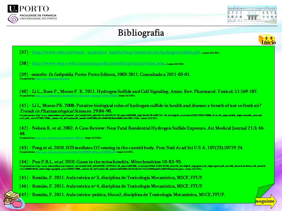 Bibliografia Início. [37] - http://www.who.int/water_sanitation_health/dwq/chemicals/en/hydrogensulfide.pdf. Acesso 24/3/2011.
